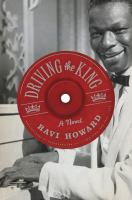 Cover of the book Driving the king : a novel