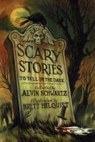 Scary stories to tell in the dark : collected from folklore