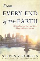 From Every End of this Earth: 13 families and the new lives they made in America, by Steven B. Roberts