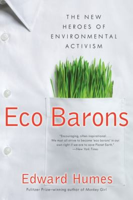 Book cover for Eco barons : the new heroes of environmental activism / Edward Humes