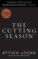 The cutting season : a novel / Attica Locke