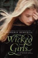 Wicked girls : a novel of the Salem witch trials