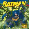 Batman and the toxic terror