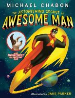 Cover of the book The astonishing secret of Awesome Man