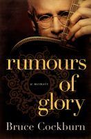 Rumours of glory : a memoir