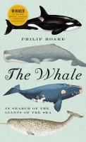 Cover of the book The whale : in search of the giants of the sea
