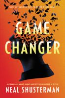 Title: Game changer Author:Shusterman, Neal