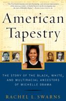 Cover of the book American tapestry : the story of the black, white, and multiracial ancestors of Michelle Obama