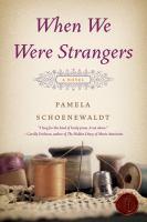 When we were strangers.