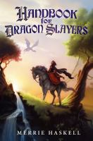 Handbook for Dragon Slayers, by Merrie Haskell