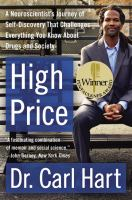 High price : a neuroscientist's journey of self-discovery that challenges everything you know about drugs and society