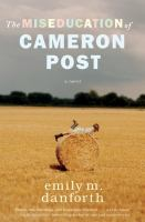 The Miseducation of Cameron Post, by Emily M. Danforth