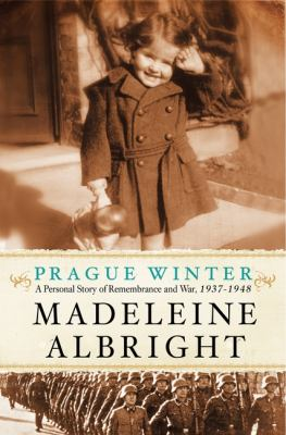 Prague Winter: a personal story of remembrance & war - Madeleine Albright (13-Oct)