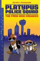 Platypus police squad [electronic resource] : the frog who croaked