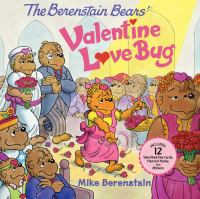 The Berenstain Bears' Valentine love bug : there's a wedding in the family on this Valentine's Day. Every mom and pop and young'un will have a role to play!
