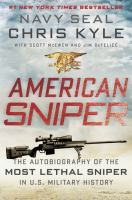 Cover of the book American sniper : the autobiography of the most lethal sniper in U.S. military history