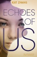 Echoes of us : the third book in the Hybrid Chronicles