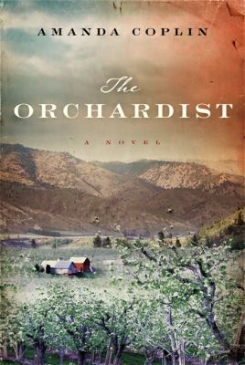 The orchardist : a novel