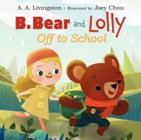 B. Bear & Lolly : off to school