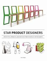 Star product designers : prototypes, products, and sketches from the world's top designers