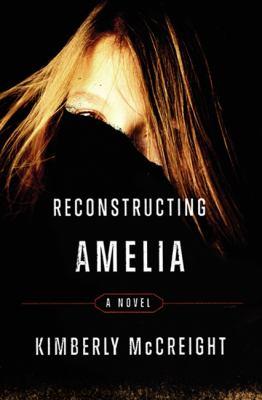 Reconstructing Ameilia - Kimberly McCreight (23-Apr)