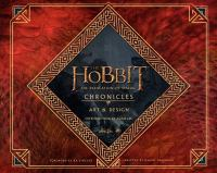 The hobbit : the desolation of Smaug : chronicles : art & design