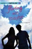 Flirting with maybe [electronic resource] : A Novella