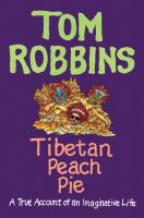 Cover of the book Tibetan peach pie a true account of an imaginative life