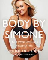 Body by SimoneThe 8-week Total Body Makeover Planby Simone De La Rue
