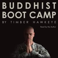 Buddhist boot camp [electronic resource]