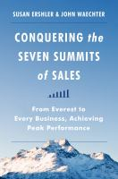 Conquering the seven summits of sales : from Everest to every business, achieving peak performance
