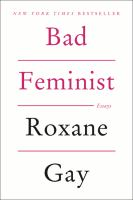 Cover of the book Bad feminist : essays