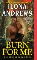 Burn for me [electronic resource] : a hidden legacy novel