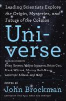 book cover image - the universe : leading sientist explore the origin, mysteries, and future of the cosmos