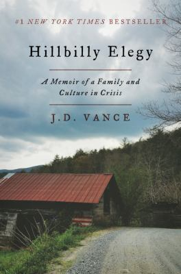 Cover Image for Hillbilly Elegy: A Memoir of a Family and Culture in Crisis by J. D. Vance