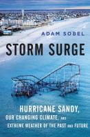 Storm surge : Hurricane Sandy, our changing climate, and extreme weather of the past and future