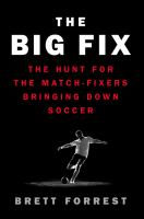 The big fix : the hunt for the match-fixers bringing down soccer