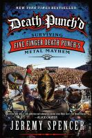 Death Punch'd : surviving Five Finger Death Punch's metal mayhem