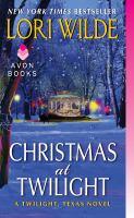 Christmas at twilight [electronic resource] : a twilight, texas novel