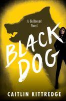 Black dog [electronic resource] : hellhound chronicles