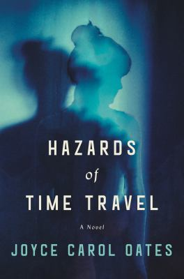 Cover Image for The Hazards of Time Travel by Oates
