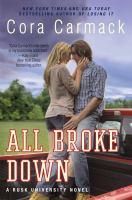 All broke down [electronic resource] : a rusk university novel