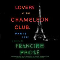 Lovers at the chameleon club, Paris 1932 [electronic resource] : a novel