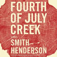 Cover of the book Fourth of July Creek : a novel