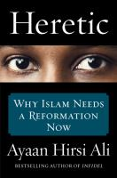 Cover of the book Heretic : why Islam needs a reformation now