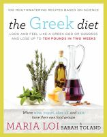 The Greek diet : look and feel like a Greek god or goddess and lose up to ten pounds in two weeks