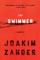 Cover of the book The swimmer : a novel