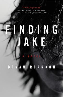 Finding Jake - Bryan Reardon (16-May)