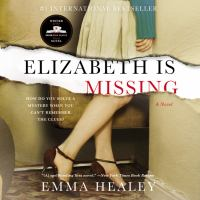 Cover of the book Elizabeth is missing : a novel