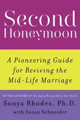 Second honeymoon : a pioneering guide for reviving the mid-life marriage
